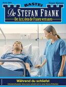 Dr. Stefan Frank 2609 - Arztroman