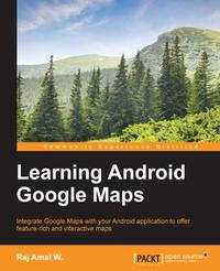 Learning Android Google Maps【電子書籍】[ Raj Amal W. ]