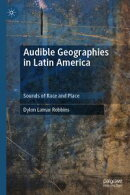 Audible Geographies in Latin America