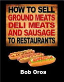 How to Sell Ground Meats Deli Meats and Sausage to Restaurants