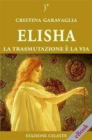 Elisha - La trasmutazione è la Via