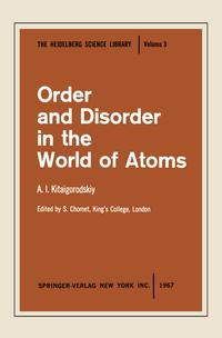 Order and Disorder in the World of Atoms【電子書籍】[ A.I. Kitaigorodskiy ]