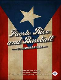 Puerto Rico and Baseball: 60 Biographies【電子書籍】[ Bill Nowlin ]