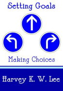 Setting Goals, Making Choices