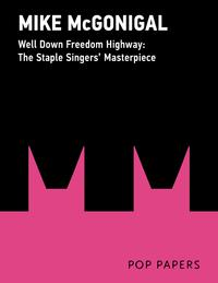 WellDownFreedomHighway:TheStapleSingers'1965Masterpiece