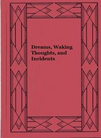 Dreams,WakingThoughts,andIncidents