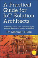 A Practical Guide for IoT Solution Architects