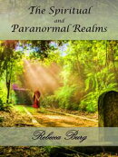 The Spiritual and Paranormal Realms