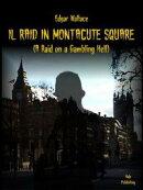 Il Raid in Montacute Square