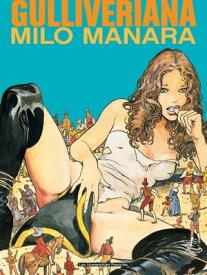 Gulliveriana【電子書籍】[ Milo Manara ]