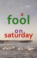 A Fool On Saturday