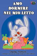 Amo dormire nel mio letto: I Love to Sleep in My Own Bed (Italian Edition)