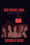 Her Pocketbook: A Melanated Woman's Tale