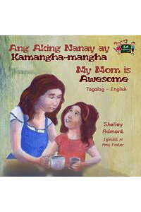 AngAkingNanayayKamangha-manghaMyMomisAwesomeTagalogEnglishBilingualCollection