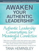 Awaken Your Authentic Leadership - Authentic Leadership Conversations for Meaningful Connection