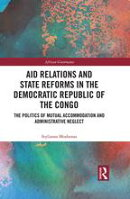Aid Relations and State Reforms in the Democratic Republic of the Congo