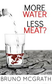 More Water, Less Meat?【電子書籍】[ Bruno McGrath ]