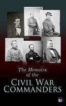 The Memoirs of the Civil War Commanders