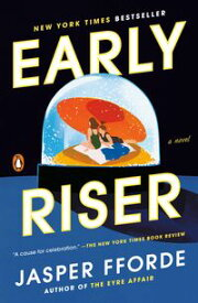 Early RiserA Novel【電子書籍】[ Jasper Fforde ]