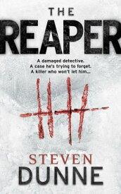 The Reaper【電子書籍】[ Steven Dunne ]