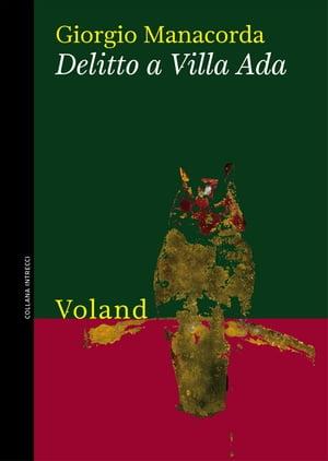 Delitto a Villa Ada【電子書籍】[ Giorgio Manacorda ]
