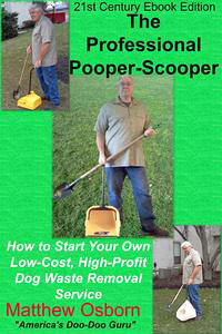 TheProfessionalPooper-Scooper:HowtoStartYourOwnLow-Cost,High-ProfitDogWasteRemovalService