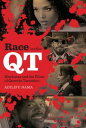 Race on the QTBlackness and the Films of Quentin Tarantino【電子書籍】[ Adilifu Nama ]