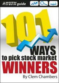 ADVFN Guide: 101 Ways to Pick Stock Market Winners【電子書籍】[ Clem Chambers ]