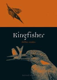 Kingfisher【電子書籍】[ Ildiko Szabo ]