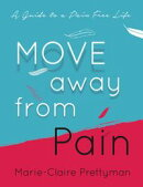 MOVE Away from Pain: A Guide to a Pain Free Life