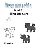Dreamworlds 11: Silver and Clans