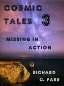 Cosmic Tales 3: Missing In Action