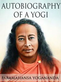 Autobiography of a Yogi【電子書籍】[ Paramahansa Yogananda ]