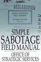 Simple Sabotage Field Manual(Declassified)【電子書籍】[ Office of Strategic Services ]