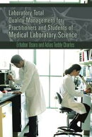 Laboratory Total Quality Management for Practitioners and Students of Medical Laboratory Science