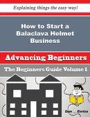 How to Start a Balaclava Helmet Business (Beginners Guide)