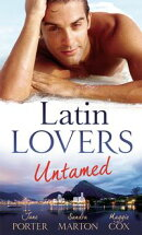 Latin Lovers Untamed: In Dante's Debt / Captive in His Bed / Brazilian Boss, Virgin Housekeeper (Mills & Boo…