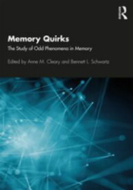 Memory QuirksThe Study of Odd Phenomena in Memory【電子書籍】