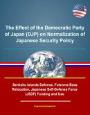 The Effect of the Democratic Party of Japan (DJP) on Normalization of Japanese Security Policy - Senkaku Isl…