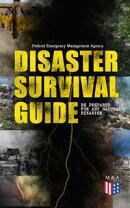 Disaster Survival Guide ? Be Prepared for Any Natural Disaster