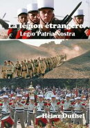 "La légion étrangère ""Legio Patria Nostra"""