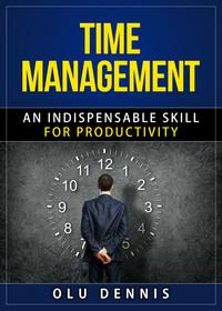 TimeManagement:AnIndispensableSkillForProductivity