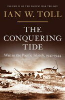 The Conquering Tide: War in the Pacific Islands, 1942-1944 (Vol. 2) (The Pacific War Trilogy)