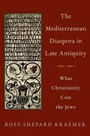 The Mediterranean Diaspora in Late Antiquity