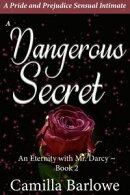 A Dangerous Secret: A Pride and Prejudice Sensual Paranormal Intimate