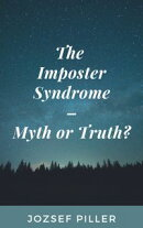 The Imposter Syndrome: Myth or Truth?