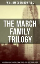 The March Family Trilogy - Their Wedding Journey, A Hazard of New Fortunes & Their Silver Wedding Journey