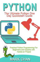 PYTHON: Practical Python Programming For Beginners & Experts With Hands-on Project