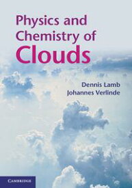 Physics and Chemistry of Clouds【電子書籍】[ Dennis Lamb ]