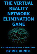 The Virtual Reality Network Elimination Game: A Science Fiction Role Playing Game